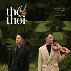 Thế Là Thôi (Single) - Hoàng Rob, Lê Hiếu