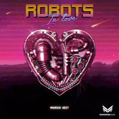 Robots in Love (Single) - Maurice West