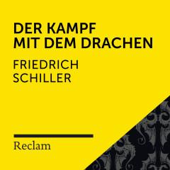 Schiller: Der Kampf mit dem Drachen (Reclam Hörbuch)