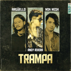 Trampa (Single) - Argüello, Mik Mish, Andy Rivera