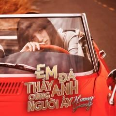 Em Đã Thấy Anh Cùng Người Ấy (Single) - Hương Giang