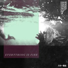 EVERYTHING IS FINE (Single) - Scarlxrd
