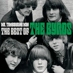 Mr. Tambourine Man - The Best Of - The Byrds
