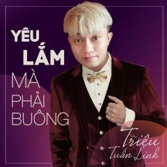 Yêu Lắm Mà Phải Buông (Single)