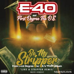 Be My Stripper (EP) - E-40, First Degree the D.E.