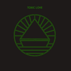 Toxic Love (Single)