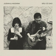Đâu Có Sao (Single) - Judian, Haohinh