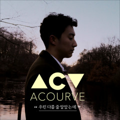 I Thought We Were Different (Single) - Acourve