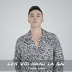 Đến Với Nhau Là Sai (Cover) (Single) - Tùng Linh