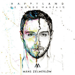 Happyland (Ce Monde Parfait) (Single) - Måns Zelmerlöw