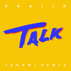 Talk (Jarami Remix)