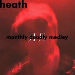 Monthly Deadly Medley (EP) - HEATH