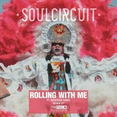 Rolling With Me (I Got Love) [Remixes] - SoulCircuit,Maverick Sabre