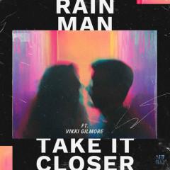 Take It Closer (Single) - Rain Man