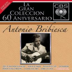 La Gran Coleccíon del 60 Aniversario CBS - Antonio Bribiesca