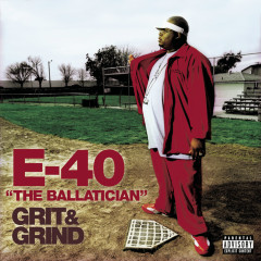 The Ballatician - Grit & Grind - E-40