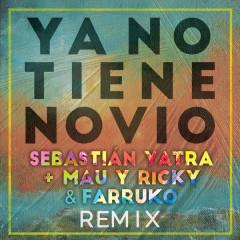Ya No Tiene Novio (Remix) - Sebastian Yatra, Mau Y Ricky, Farruko