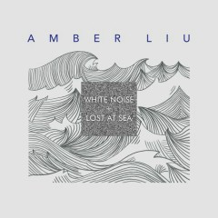 White Noise + Lost At Sea (Single) - AMBER