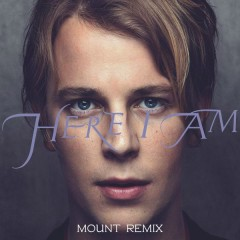 Here I Am (MOUNT Remix) - Tom Odell