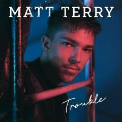 Trouble - Matt Terry