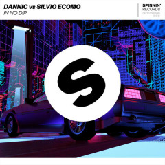 In No Dip (Single) - Dannic, Silvio Ecomo