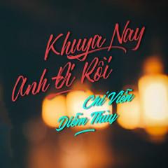 Khuya Nay Anh Đi Rồi (Single) - Chí Viễn, Diễm Thùy