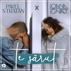 Te Sărut (Single) - Pavel Stratan