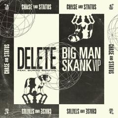 Delete / Big Man Skank (VIP) - Chase & Status
