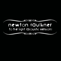To The Light - Newton Faulkner