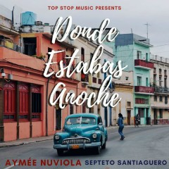 Donde Estabas Anoche (Single) - Aymee Nuviola