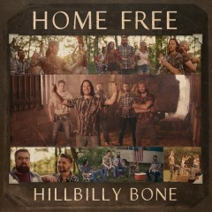 Hillbilly Bone - Home Free
