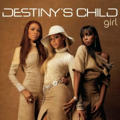 Girl (Remixes) - Destiny's Child