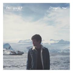 Strangers Now (Single)
