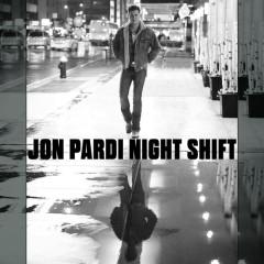 Night Shift (Single) - Jon Pardi