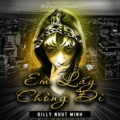 Em Lấy Chồng Đi (Single) - Billy Nhựt Minh