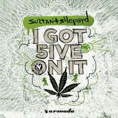 I Got 5 On It (Single) - Sultan + Shepard