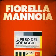 Il Peso Del Coraggio (Single) - Fiorella Mannoia