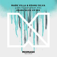 Lots To Say (Keanu Silva VIP Mix) - Mark Villa, Keanu Silva, F51
