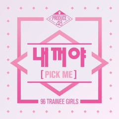 Pick Me (Single) - PRODUCE 48