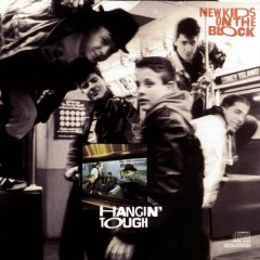 Bài hát Hangin' Tough - New Kids On The Block