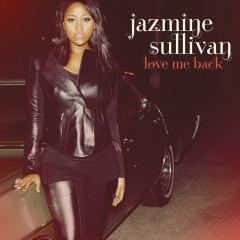 Love Me Back - Jazmine Sullivan