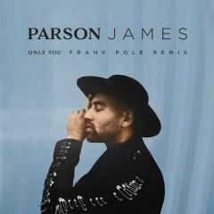 Only You (Frank Pole Remix) - Parson James,Frank Pole