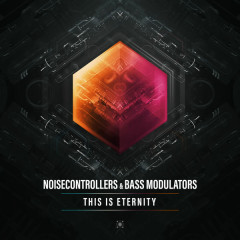 This Is Eternity (Single) - Noisecontrollers, Bass Modulators
