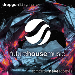 Tomorrow Never Comes (Single) - Dropgun