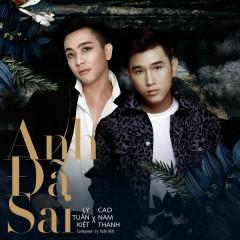 Anh Đã Sai (Single) - Cao Nam Thành, Lý Tuấn Kiệt