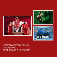 Honor (Viceroy Remix) - DJ Cassidy,Grace,Lil Yachty