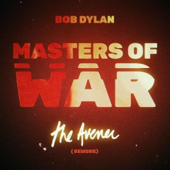 Masters of War (The Avener Rework) - Bob Dylan,The Avener