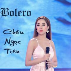 Bolero - Châu Ngọc Tiên