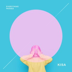 Everything Passed (Single) - KISA