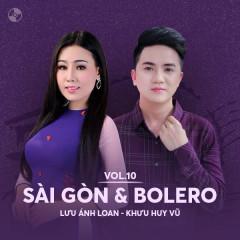 Sài Gòn & Bolero: Lưu Ánh Loan, Khưu Huy Vũ - Lưu Ánh Loan, Khưu Huy Vũ